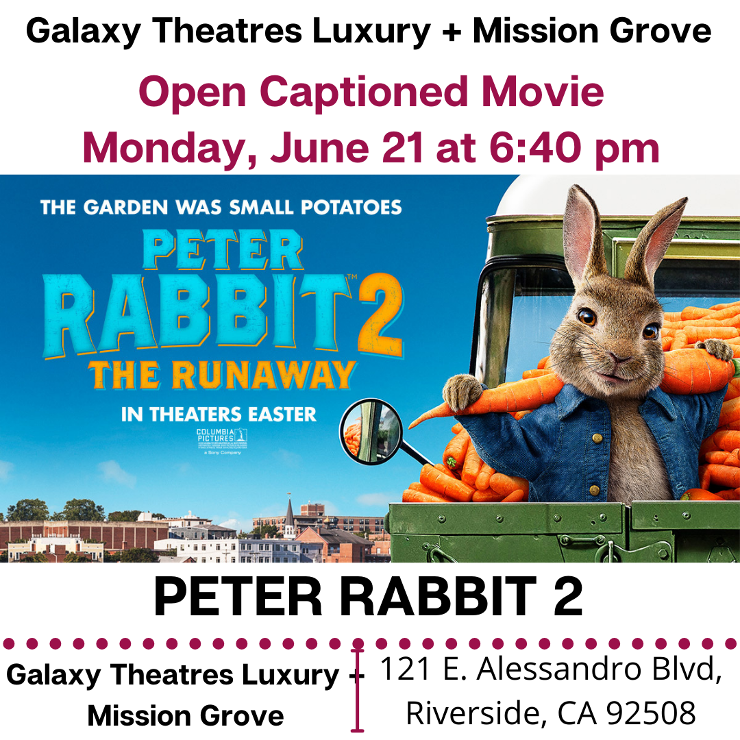 Galaxy Theatres Luxury + Mission Grove will have open caption movie, peter Rabbit 2 on Monday, June 21, 2021 at 6:40 pm.