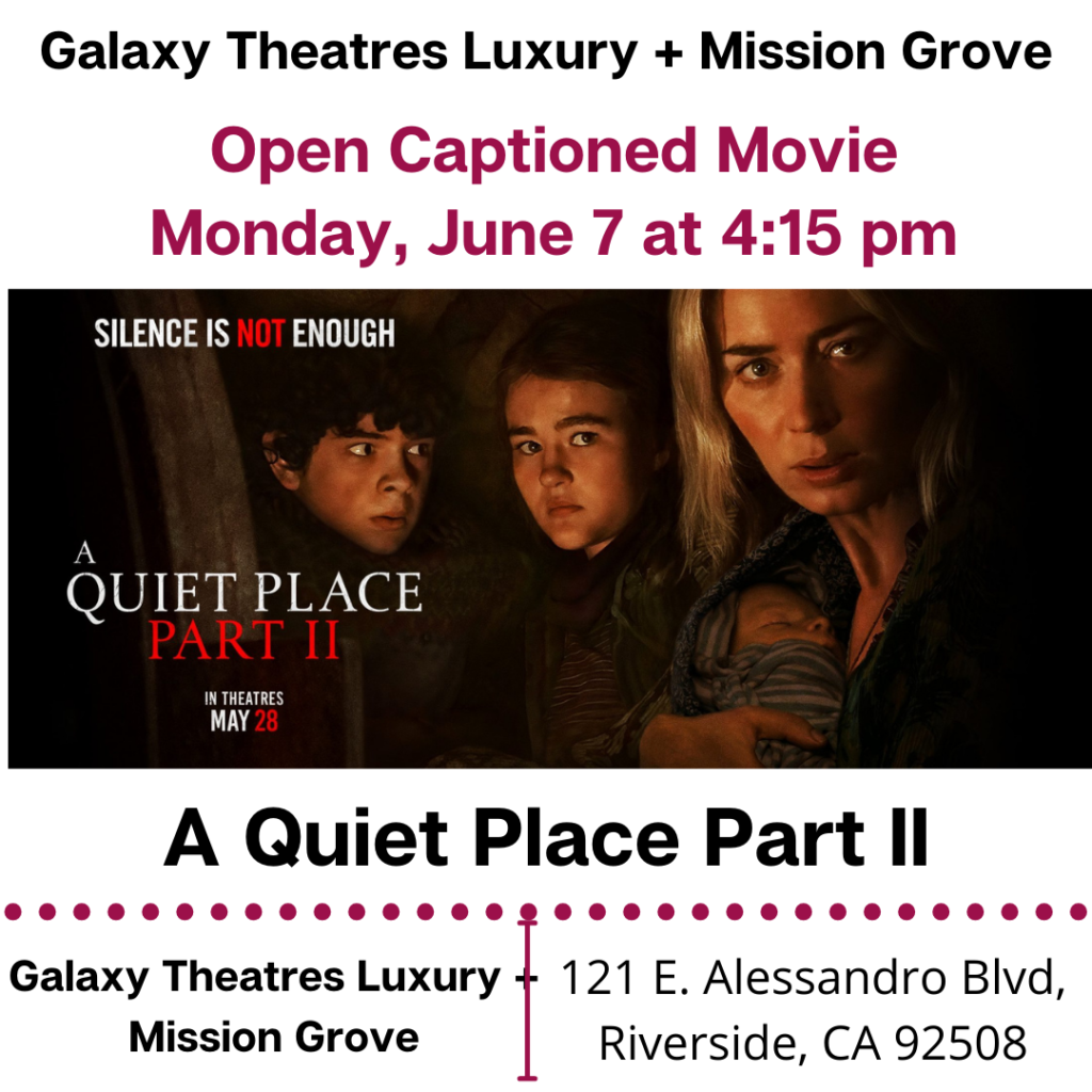 """@galaxytheatresmissiongrove will show open caption movie called A Quiet Place Part II on Monday, June 7, 2021 at 4:15pm. Buy tickets at https://www.galaxytheatres.com/movie-theater/missiongrove/movies?d=6/7/2021 #opencaption #opencaptionmovies #galaxytheatresmissiongrove #codie_riv [ID Description for ALT Image: White background. """"Galaxy Theatres Luxury + Mission Grove"""". In Red/purple font: """"Open Captioned Movie"""", next, """"Monday, June 7 at 4:15pm"""". Next show a vertical movie poster of A Quiet Place Part II - Two Older children behind a mother with baby looking at the camera. Next, in black font: """"A Quiet Place Part II"""". Next is a red/purple dotted border. There are two columns, one row. On the left column: """"Galaxy Theatres Luxury - Mission Grove"""". On the right column: 121 E. Alessandro Blvd, Riverside, CA 92508""""]"""