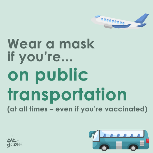 """White/blue airplane flying at the top right and green/gray public bus at the bottom right. In the center """"Wear a mask if you're... on public transportation (at all times - even if you're vaccinated)"""""""