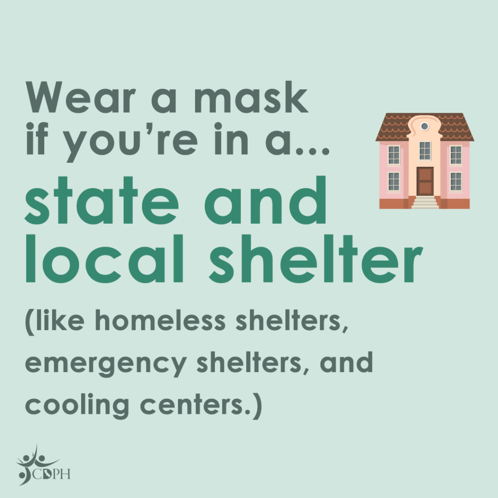 """Yellow/Orange/light red housing on the top right. On the left: """"Wear a mask if you're in a... state and local shelter ( like homeless shelters, emergency shelters and cooling centers.)"""""""