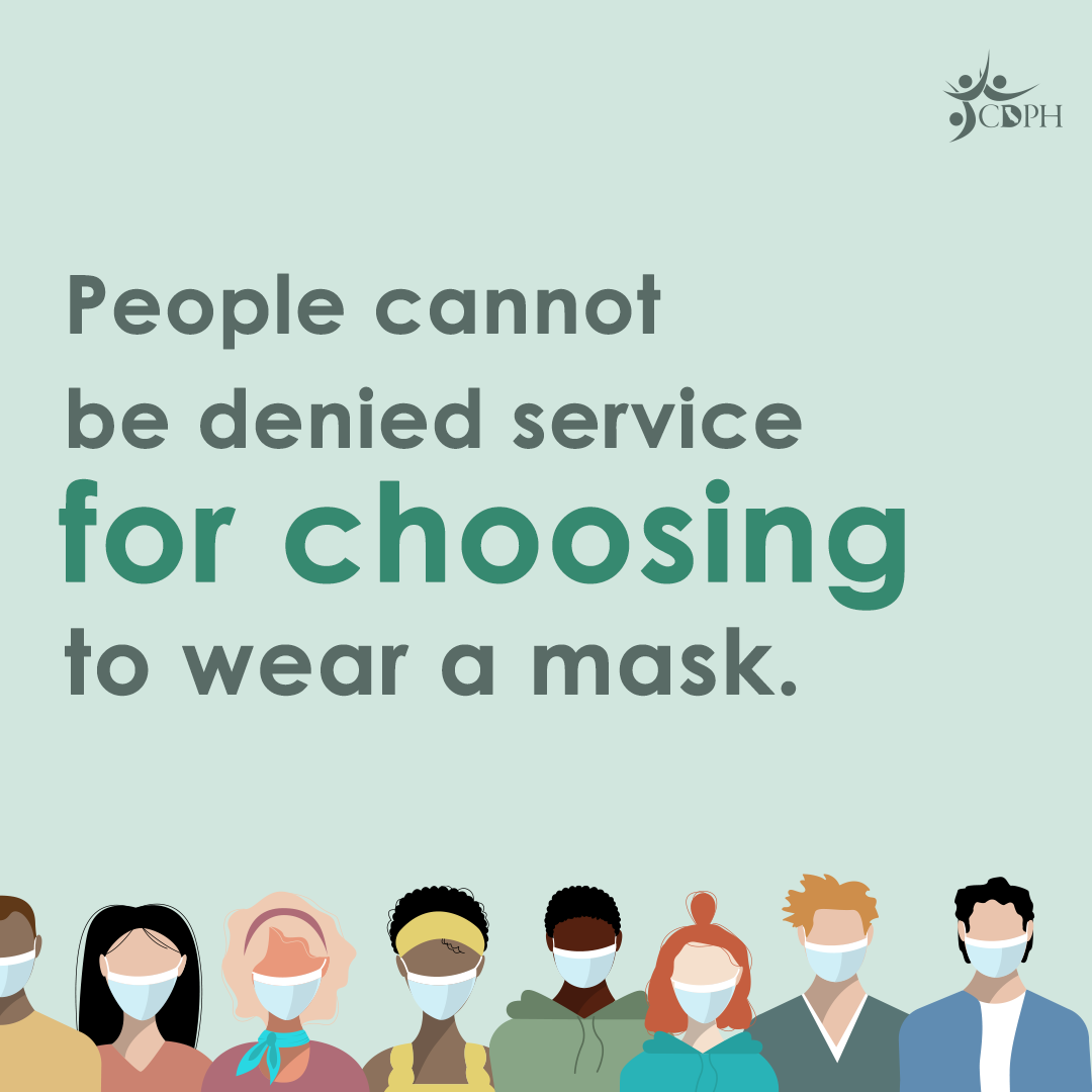 """Fully vaccinated? You may go unmasked in most places. https://www.cdc.gov/.../vaccines/fully-vaccinated.html People cannot be denied service for choosing to wear a mask. Regardless if they have been fully vaccinated or not, they can still wear a mask to protect themselves from getting sick. https://www.cdph.ca.gov/.../Use-of-Face-Coverings-Fact... [ID Description for ALT IMAGE: Both posts have light green background. #1 post: Top left in graphic design: two people sitting at the coffee table, chatting without masks. Center: """"Fully vaccinated? You may go unmasked in most places."""" Bottom right in graphic design - two people riding the bicycle without masks. #2 post: Center: """"People cannot be denied service for choosing to wear a mask."""" Bottom, different people of different race wearing masks. End of ID Description]"""