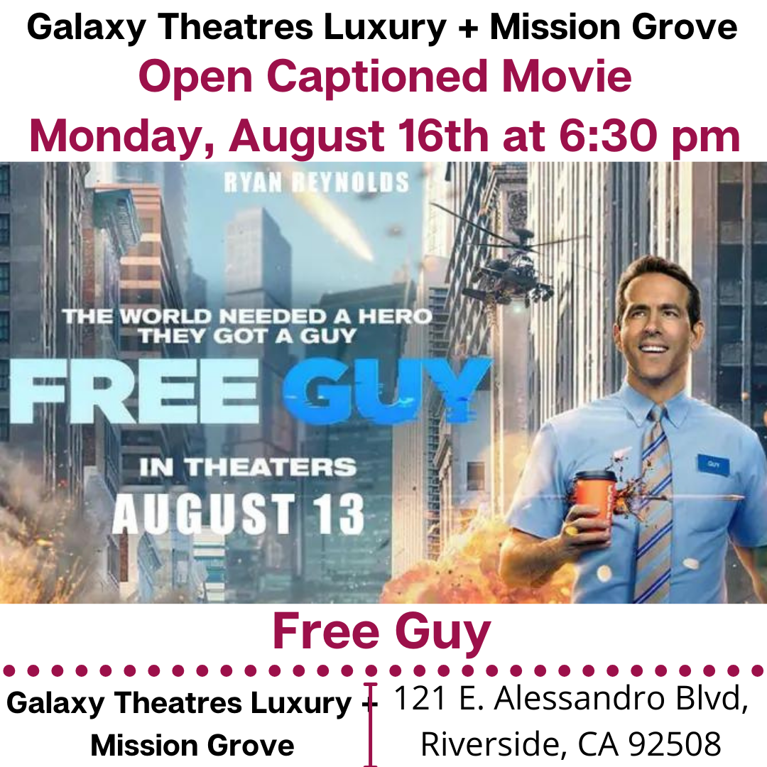 """Galaxy Theatres Luxury + Mission Grove is showing Open Caption feature: Free Guy. Monday, August 16th at 6:30 pm. https://www.galaxytheatres.com/movies/MissionGrove/FREE-GUY/HO00006436-190145 #galaxytheatresluxurymissiongrove #galaxytheatres #opencaption #codie_riv [ID Description for ALT IMAGE: """"White background. """"Galaxy Theatres Luxury + Mission Grove"""". Next in red font: """"Open Captioned Movie (next) Monday, August 16th at 6:30 pm"""". Next show; Free Guy movie poster. Next in uppercase font: """"Free Guy"""". Next is red dotted border. Next has two columns. First column on the left: """"Galaxy Theatres Luxury + Mission Grove"""". There is red border in between two columns. Second column on the right: """"121 E. Alessandro Blvd, Riverside, CA 92508""""]"""