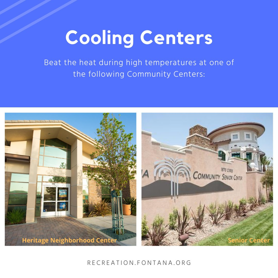 Hot faceIf you need to cool off, the City offers cooling centers where you can beat the heat. Stop by Fontana Community Senior Center (16710 Ceres Ave.) or Heritage Neighborhood Center (7350 W. Liberty Pkwy). Available Mon.-Fri., 12-6pm. For more info, call 909-349-6900.