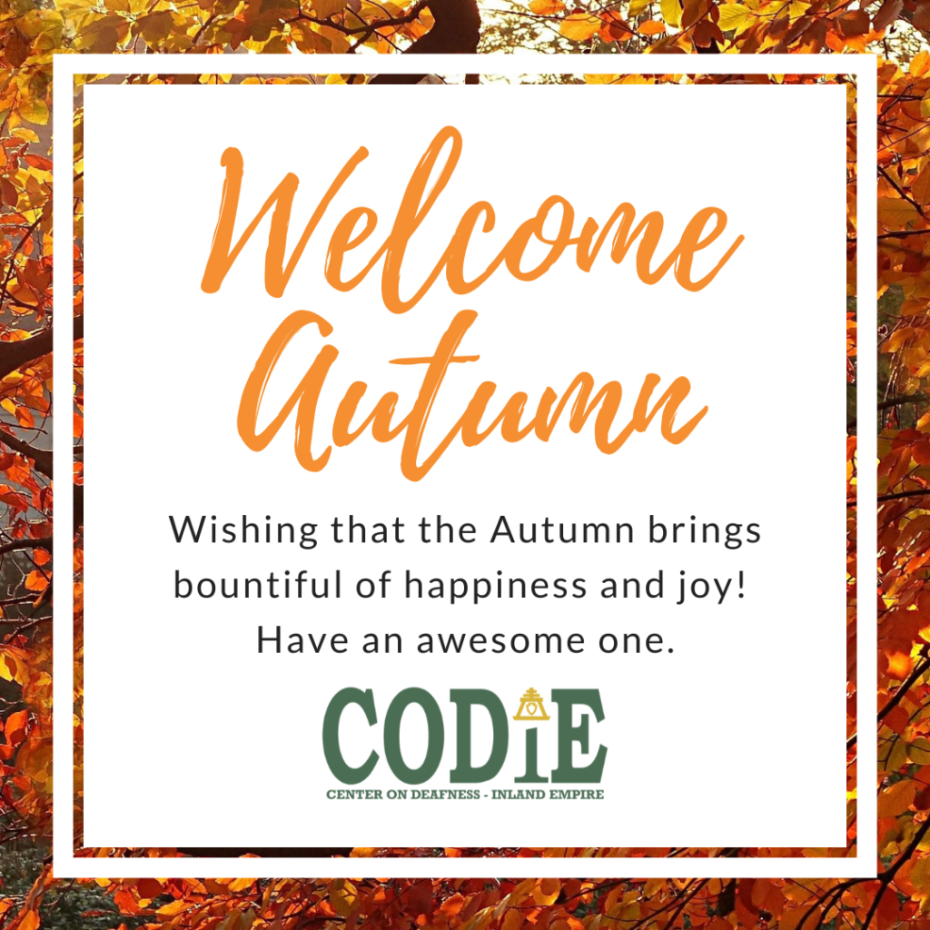"""[ID Description for ALT IMAGE: Background image: Branches with orange, yellow and brown leaves. White border with white foreground. """"Welcome Autumn"""" in handwriting font. Next; """"Wishing that the Autumn brings bountiful of happiness and joy! Have an awesome one."""" Next: CODIE logo in green with gold raincross and arrowhead above the green """"i"""".]"""