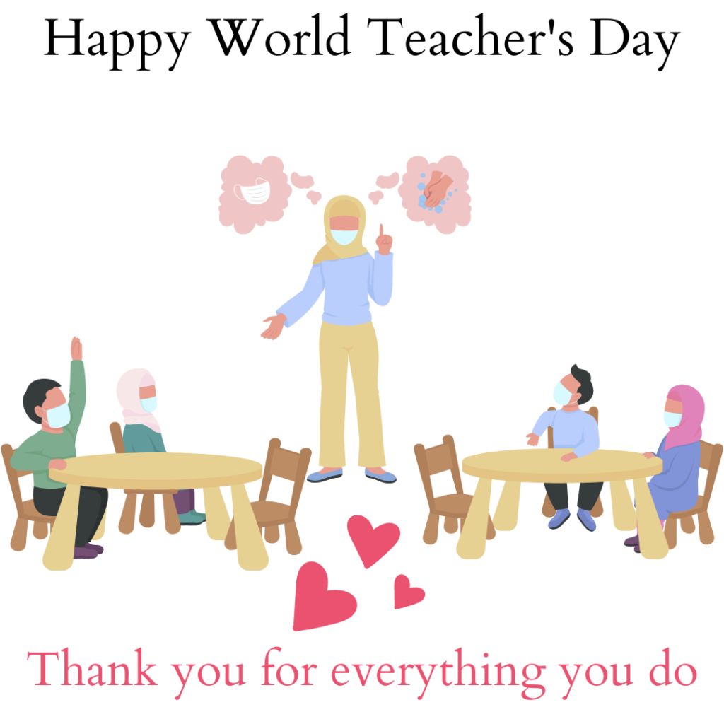 """Happy World Teacher's Day. Thank you for everything you do. #happyworldteacherday #codie_riv @codie.riv [Image description: Top: """"Happy World Teacher's Day. Next; A teacher wearing yellow Hijab, blue top, yellow pants and blue shoes discussing about COVID-19 safety: wear facial masks and social distance with four students. Two students per table (two wooden tables); left table; one student raising the hand while other look at the teacher. Right table; two students look at the student. Next is three hearts above """"Thank you for everything you do"""".]"""